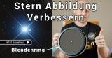 Thema: Newton Tuning 1: Stern Abbildung mit Blendenring beim Newton Teleskop verbessern.
